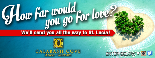 How far would you go for love? We'll send you all the way to St. Lucia!