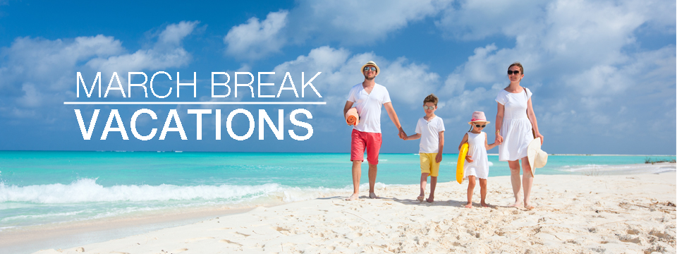 March break 2015 vacations trip sense for Best vacation destinations in march