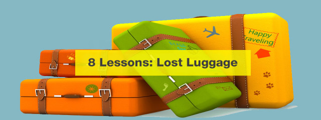 8 Lessons from losing luggage